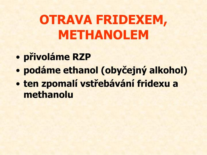 OTRAVA FRIDEXEM, METHANOLEM