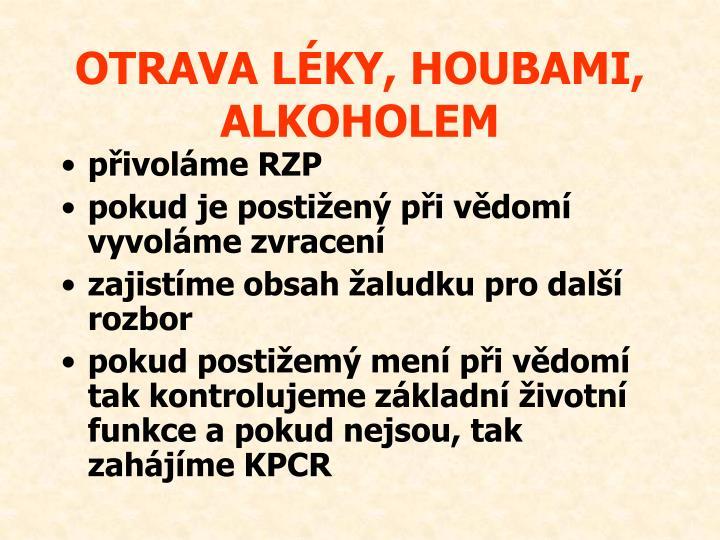 OTRAVA LÉKY, HOUBAMI, ALKOHOLEM