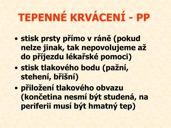 TEPENNÉ KRVÁCENÍ - PP
