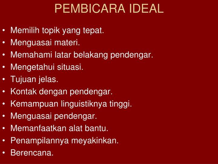 PEMBICARA IDEAL