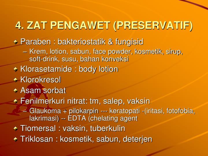 4. ZAT PENGAWET (PRESERVATIF)