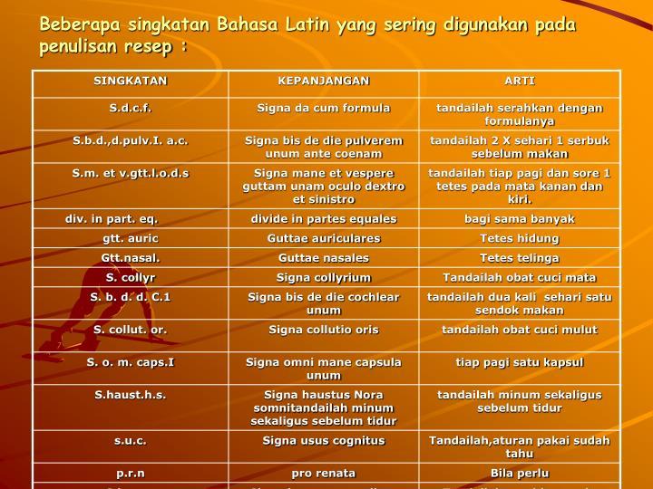 Beberapa singkatan Bahasa Latin yang sering digunakan pada penulisan resep :