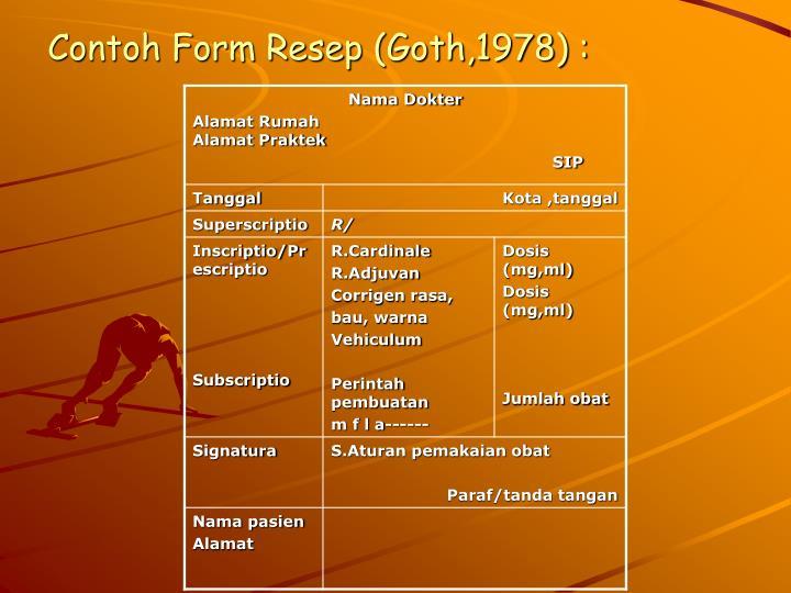 Contoh Form Resep (Goth,1978) :