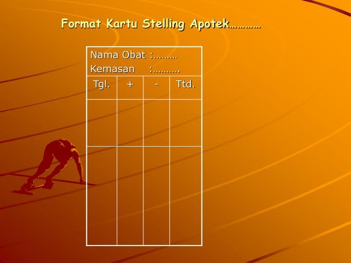 Format Kartu Stelling Apotek…………