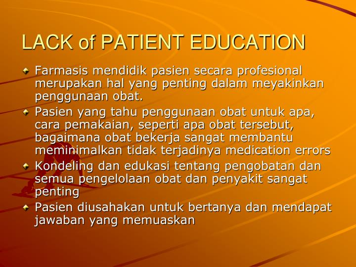LACK of PATIENT EDUCATION