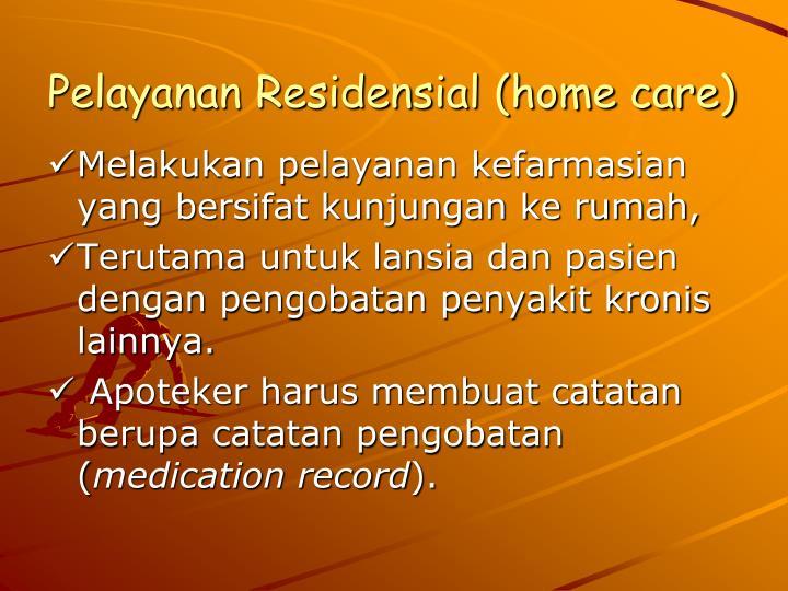 Pelayanan Residensial (home care)