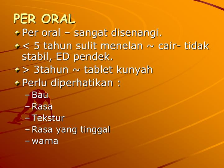 PER ORAL