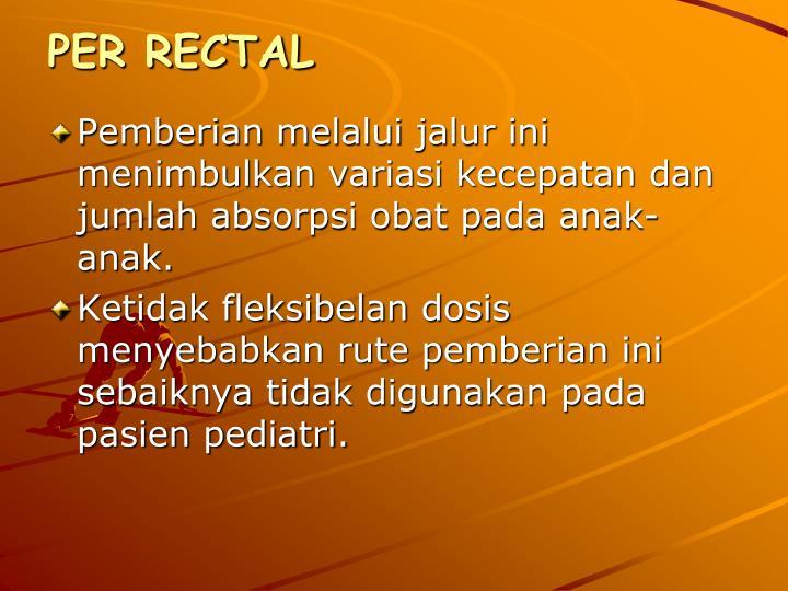 PER RECTAL