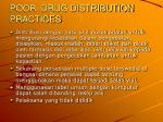 poor drug distribution practices