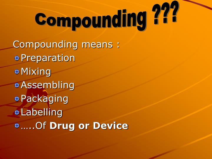 Compounding ???