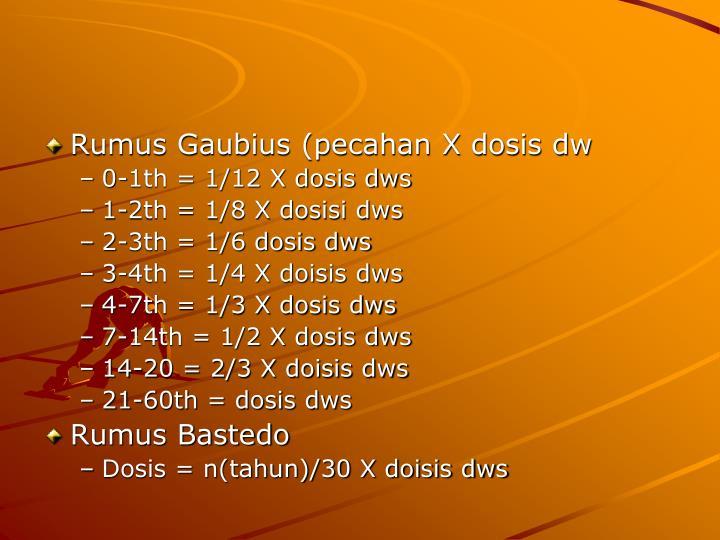 Rumus Gaubius (pecahan X dosis dw