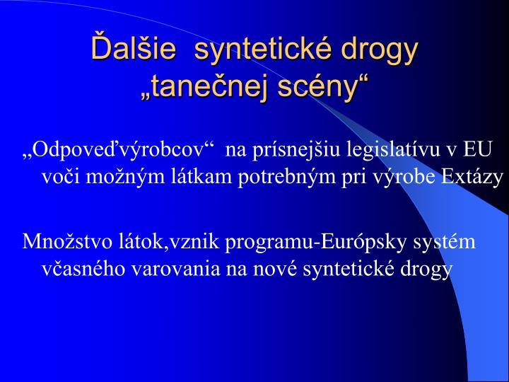 """Ďalšie  syntetické drogy """"tanečnej scény"""""""