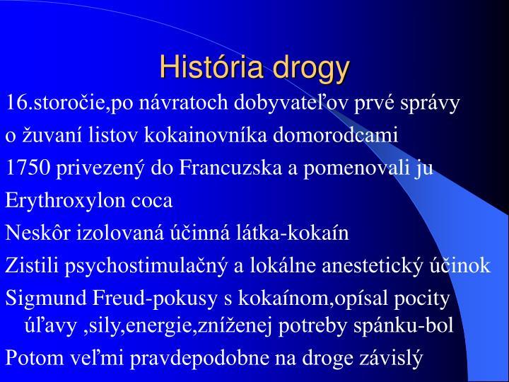 História drogy