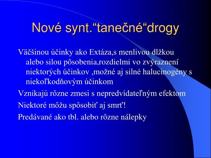 "Nové synt.""tanečné""drogy"