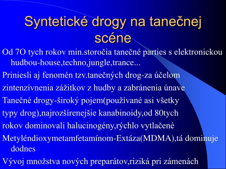 Syntetické drogy na tanečnej