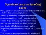 syntetick drogy na tane nej sc ne