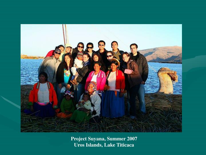 Project Suyana, Summer 2007