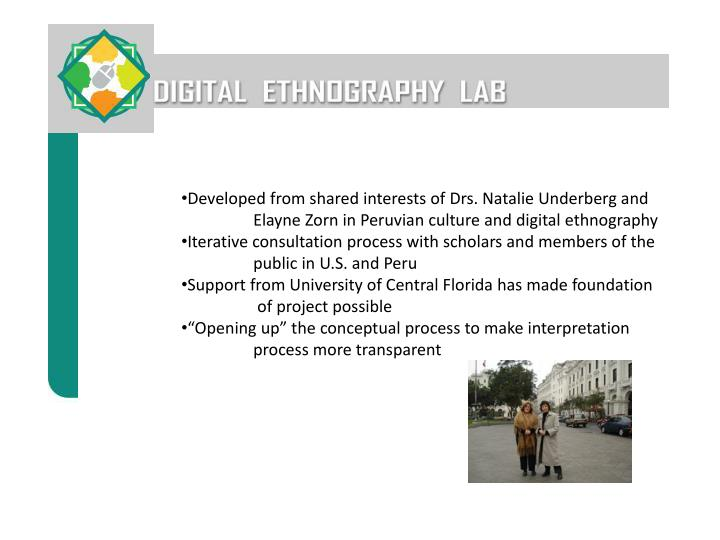 Developed from shared interests of Drs. Natalie Underberg and Elayne Zorn in Peruvian culture and digital ethnography
