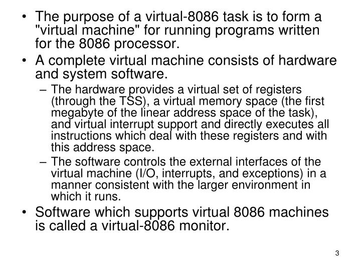 "The purpose of a virtual-8086 task is to form a ""virtual machine"" for running programs written for t..."