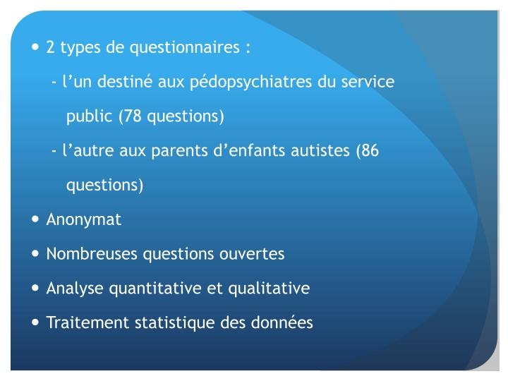 2 types de questionnaires :
