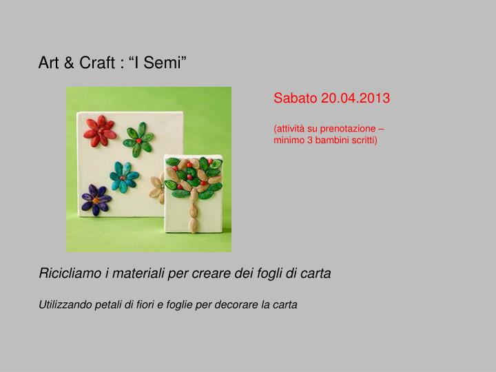 "Art & Craft : ""I Semi"""