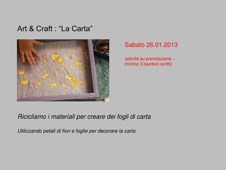 "Art & Craft : ""La Carta"""
