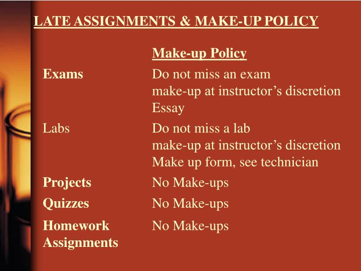 LATE ASSIGNMENTS & MAKE-UP POLICY