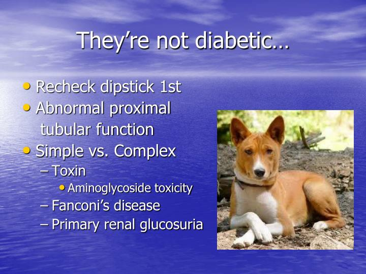 They're not diabetic…