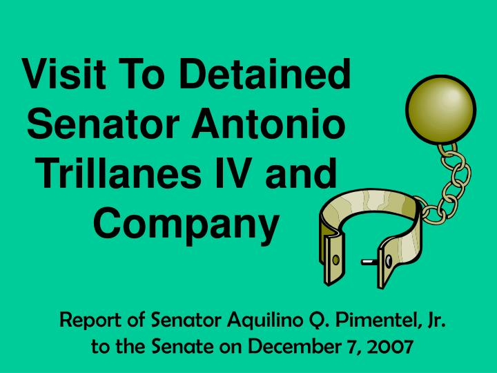 Visit To Detained Senator Antonio Trillanes IV and Company