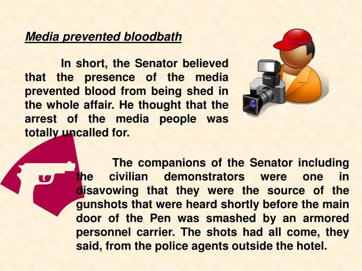 Media prevented bloodbath