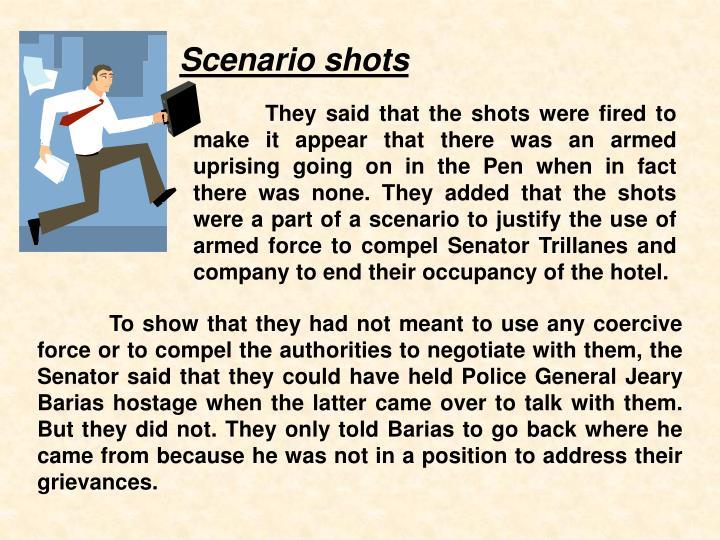 Scenario shots