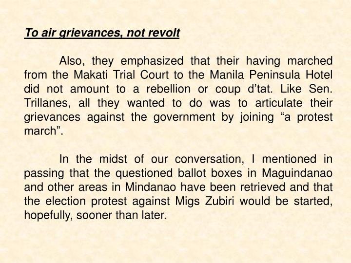 To air grievances, not revolt