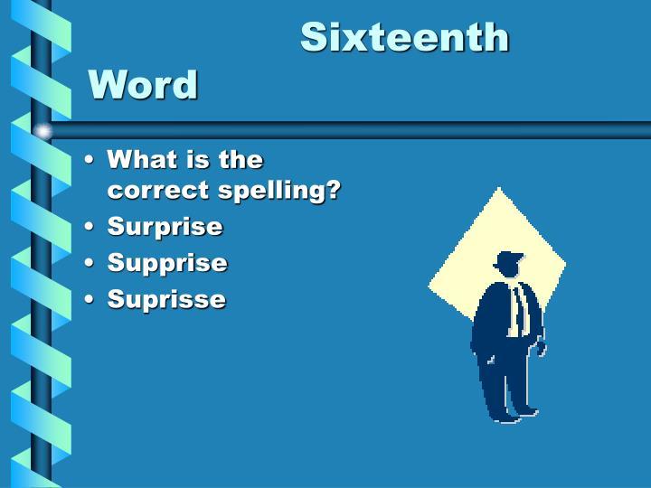 Sixteenth Word