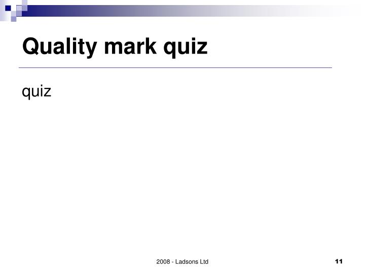 Quality mark quiz
