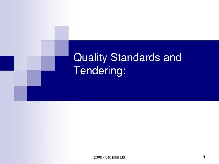Quality standards and tendering