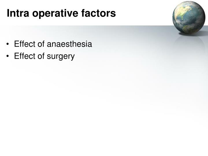 Intra operative factors