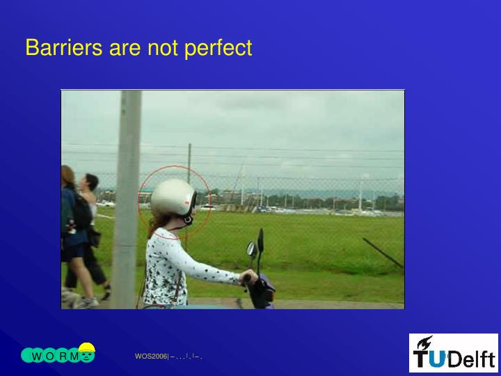Barriers are not perfect