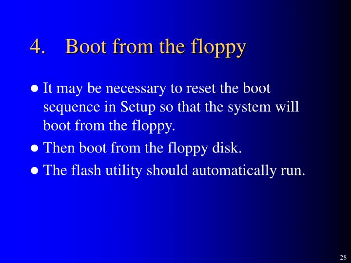 4.	Boot from the floppy