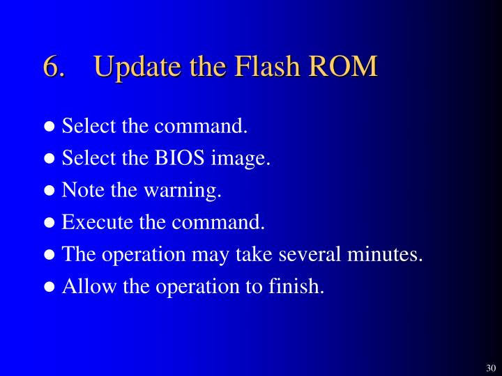 6.	Update the Flash ROM