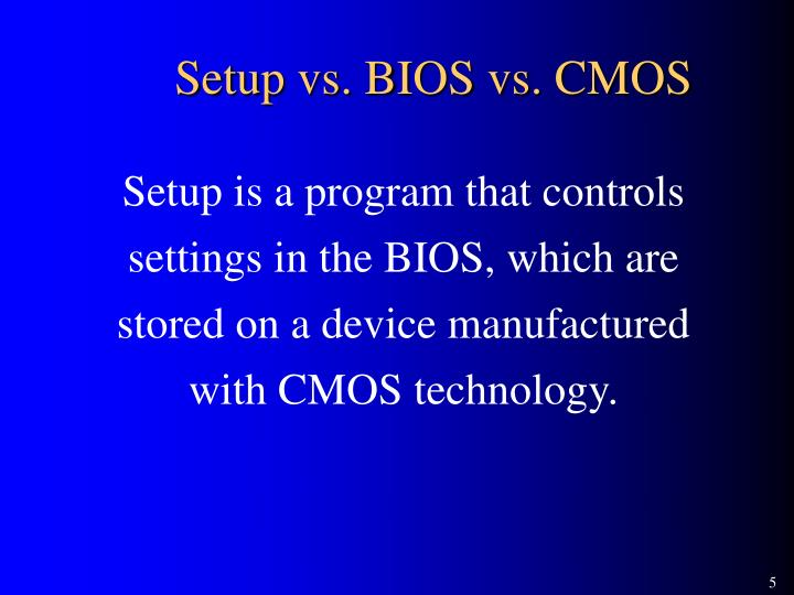 Setup vs. BIOS vs. CMOS