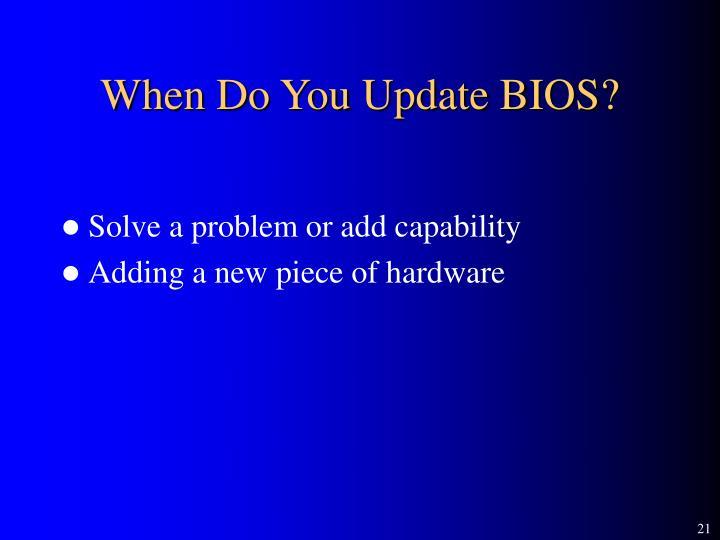 When Do You Update BIOS?