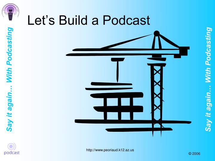 Let's Build a Podcast