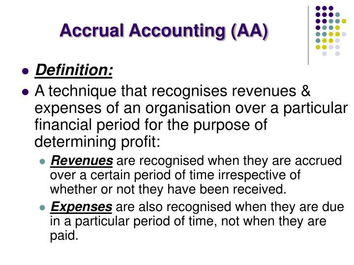 Accrual Accounting (AA)
