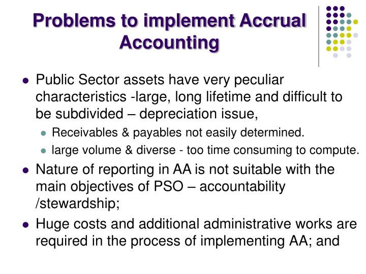 Problems to implement Accrual Accounting