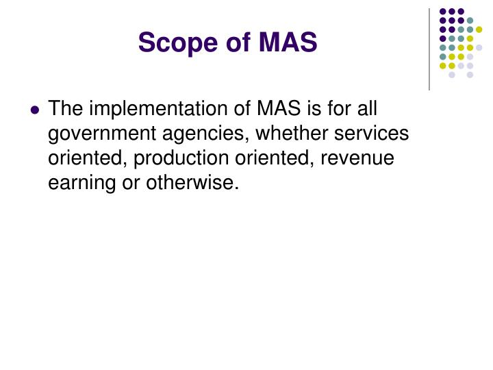 Scope of MAS