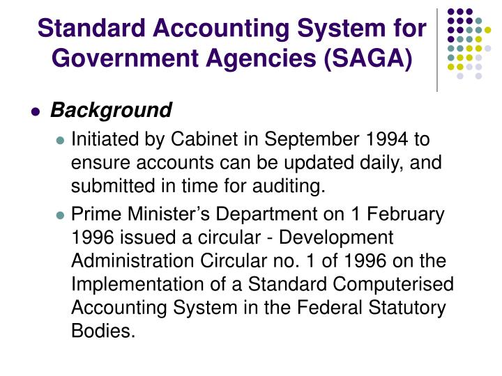 Standard Accounting System for Government Agencies (SAGA)