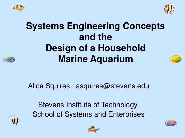 Systems engineering concepts and the design of a household marine aquarium