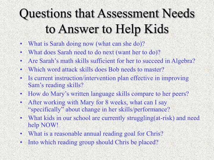Questions that Assessment Needs to Answer to Help Kids