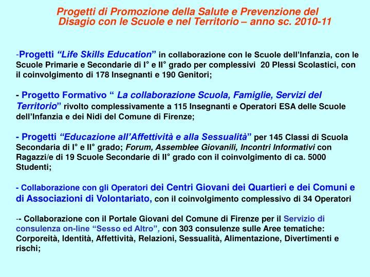 Progetti di Promozione della Salute e Prevenzione del Disagio con le Scuole e nel Territorio – anno sc. 2010-11