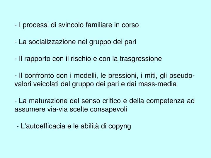 - I processi di svincolo familiare in corso